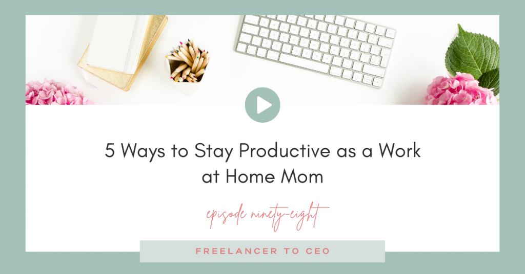 5 Ways to Stay Productive as a Work at Home Mom