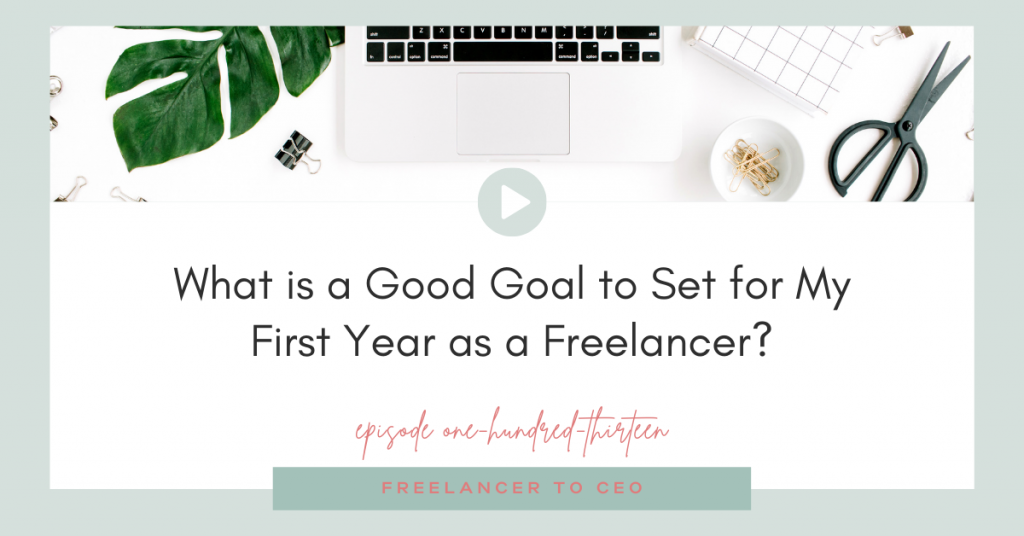 What is a Good Goal to Set for My First Year as a Freelancer?