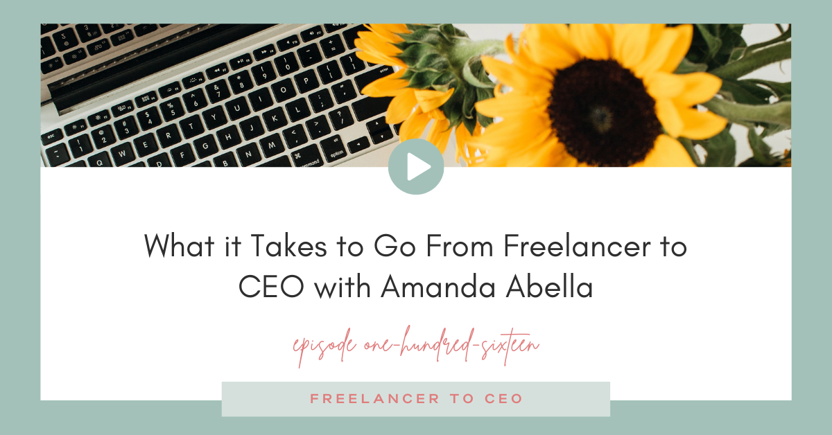 What it Takes to Go From Freelancer to CEO with Amanda Abella