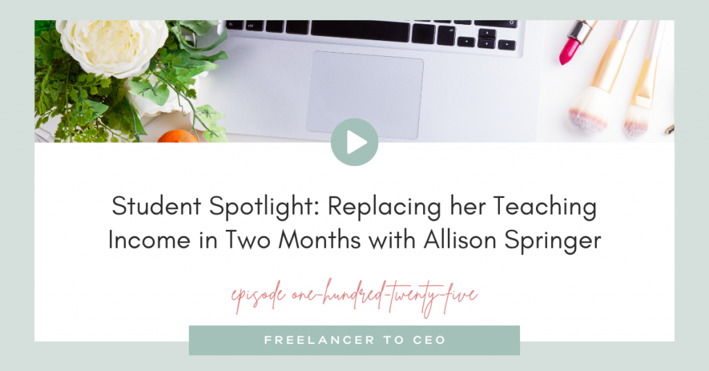 Student Spotlight: Replacing her Teaching Income in Two Months with Allison Springer